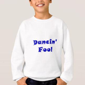 Dancin Fool Sweatshirt