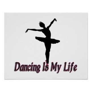 Dancing Is My Life Poster
