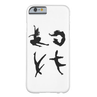Dancing Life Barely There iPhone 6 Case