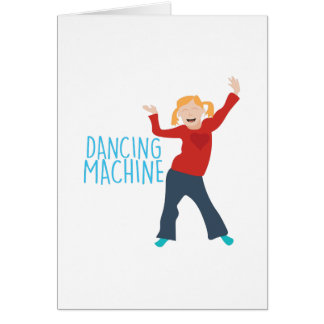 Dancing Machine Card