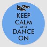 Dancing Shoes Customizable Keep Calm and Dance On Round Sticker