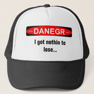 danegrlogo  I got nothin to lose... Trucker Hat