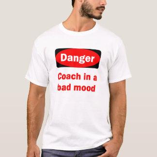 DANGER Coach in a bad mood T-Shirt