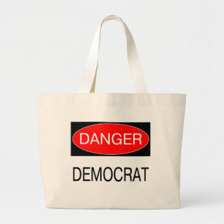 Danger - Democrat Funny Political T-Shirt Mug Hat Large Tote Bag