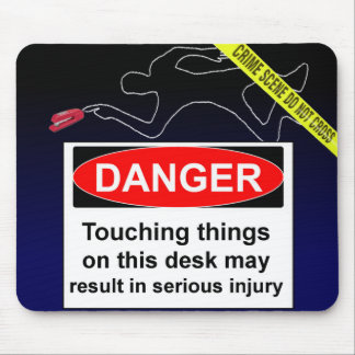 DANGER! Do not touch things on this desk... Mouse Pad
