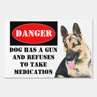 Danger, Dog has Gun Sign