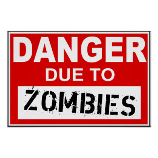 Danger Due To Zombies Poster