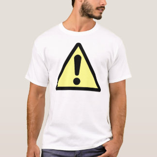 Danger! (Exclamation mark) T-Shirt