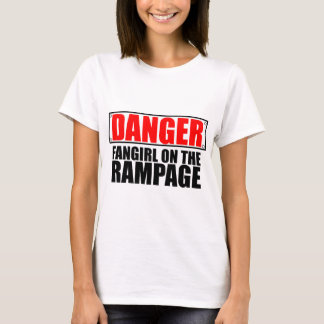DANGER: Fangirl on the Rampage T-Shirt