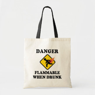 Danger Flammable When Drunk Fart Humor Tote Bags