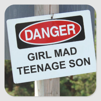 Danger Girl Mad Teenage Son Sign Square Sticker