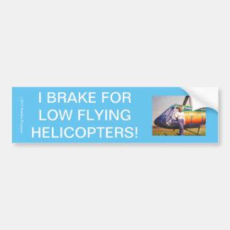 DANGER! I BRAKE FOR LOW FLYING HELICOPTERS! BUMPER STICKER
