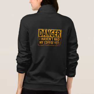 """""""DANGER, I Haven't Had My Coffee Yet!"""" Sign"""