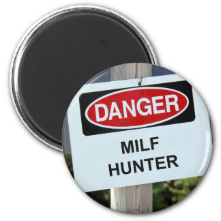 Danger Milf Hunter Sign Magnet