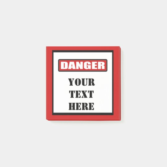 Danger Sign Custom Post It 3x3 Post-it Notes