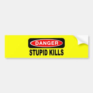 Danger Stupid Kills Bumper Stickers