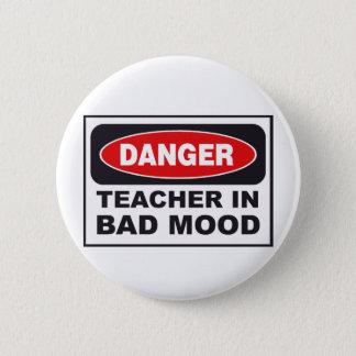danger_teacher_bad_mood 2 inch round button
