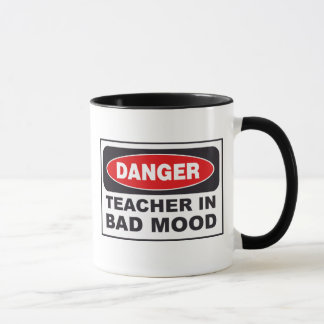 Danger: Teacher In Bad Mood Coffee Mug