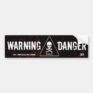 Danger Warning Bumper Sticker