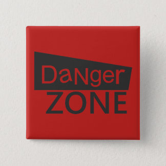Danger Zone - Button - CUSTOM COLOR