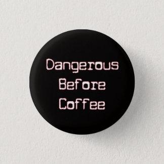 Dangerous B4 Coffee 1 Inch Round Button