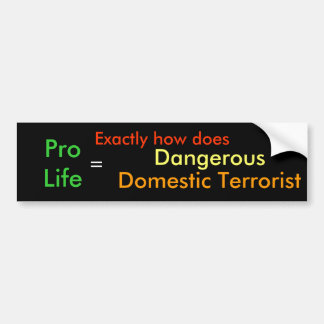 Dangerous Domestic Terrorist Bumper Sticker