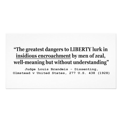 Dangers to Liberty Lurk in Insidious Encroachment Personalized Photo Card