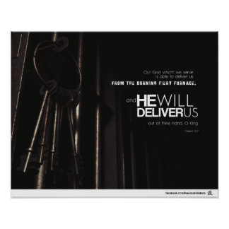 Daniel 3:17 - He will deliver us Poster