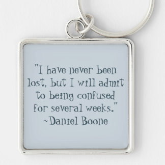 Daniel Boone Lost Quote Keychain