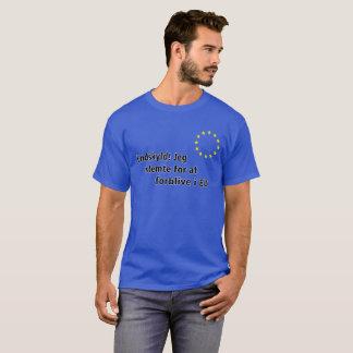 Danish Undskyld! Jeg stemte for at forblive i EU T-Shirt