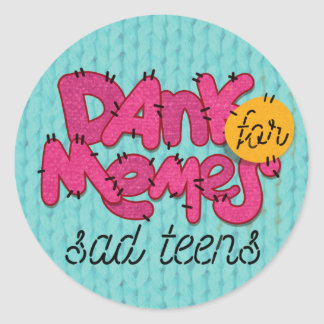 """Dank memes for sad teens"" sticker"