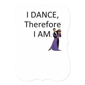 Danse du PRINCIPAL I par conséquent je suis Carton D'invitation 12,7 Cm X 17,78 Cm