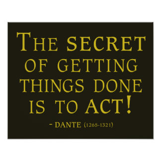 Dante quote on the power of Action Poster
