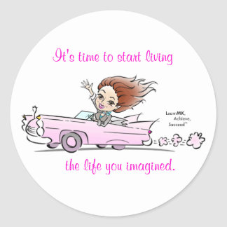 darci caddy, It's time to start living, the lif... Round Sticker