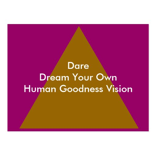 Dare Dream Your Own Human Goodness Vision Gifts Post Cards