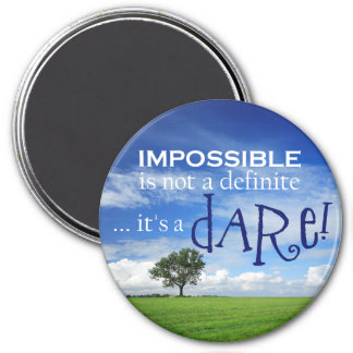 Dare the Impossible Magnet