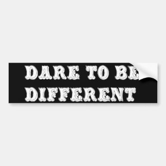 Dare To Be Different Bumper Sticker
