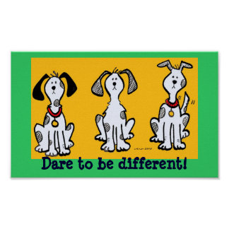 Dare to Be Different! Print