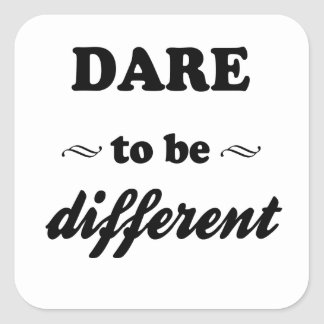 Dare To Be Differernt Square Sticker