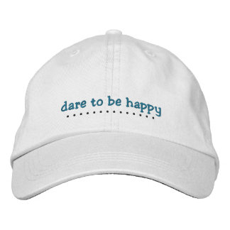 Dare To Be Happy Hat Embroidered Baseball Cap