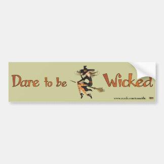 Dare to be Wicked Bumper Sticker
