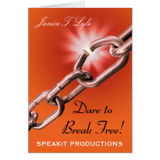 Dare to Break Free Greeting Card