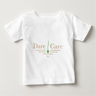 Dare to Care Baby T-Shirt