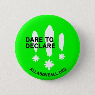 Dare to declare 2 inch round button