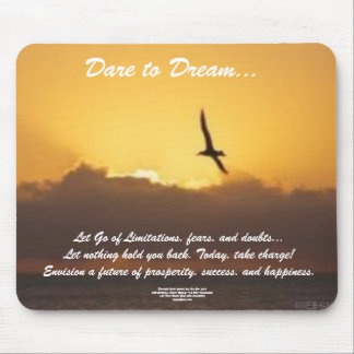 Dare to Dream Mousepad