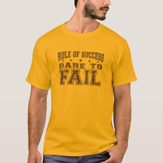 Dare To Fail T-Shirt