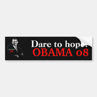 Dare to hope! OBAMA 08 bumpersticker Bumper Sticker