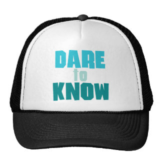 Dare To Know Trucker Hats