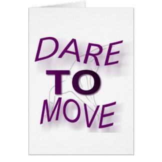 Dare To Move Card