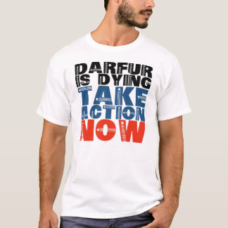 Darfur is dying, take action now T-Shirt